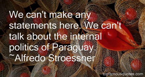 Alfredo Stroessner Quotes