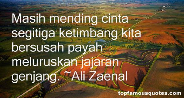 Ali Zaenal Quotes
