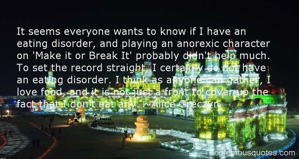Alice Greczyn Quotes