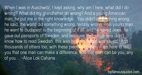 Alice Lok Cahana Quotes
