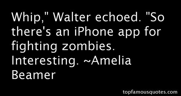 Amelia Beamer Quotes