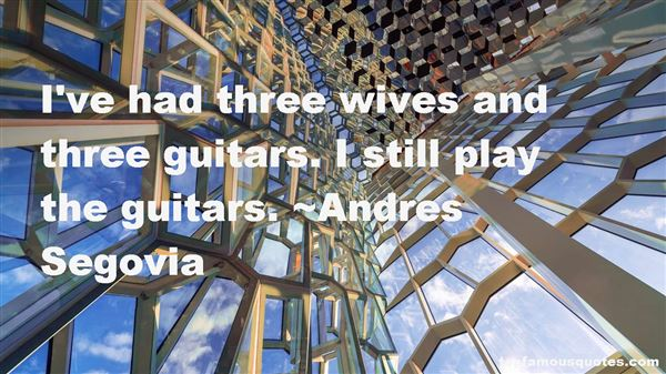 Andres Segovia Quotes