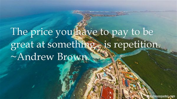 Andrew Brown Quotes