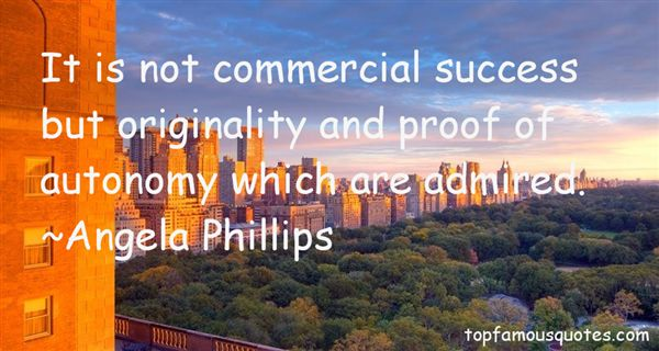 Angela Phillips Quotes