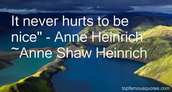 Anne Shaw Heinrich Quotes