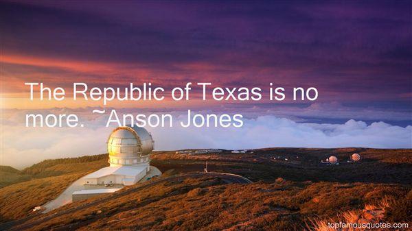 Anson Jones Quotes