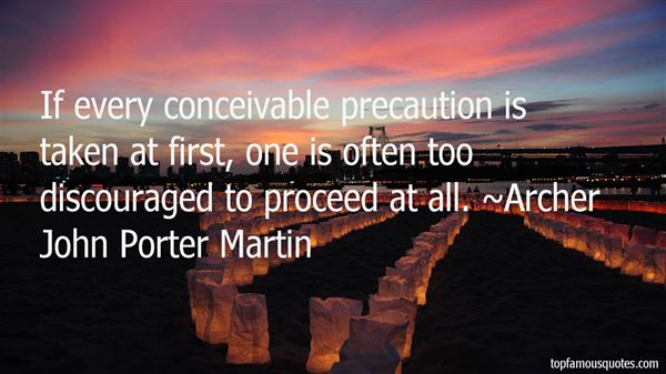 Archer John Porter Martin Quotes
