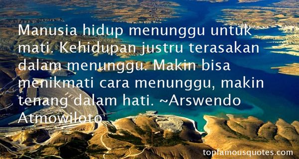 Arswendo Atmowiloto Quotes