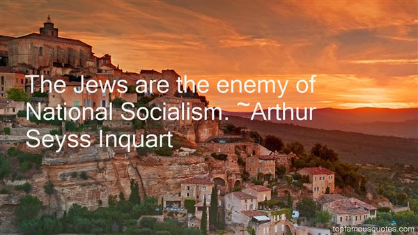 Arthur Seyss Inquart Quotes