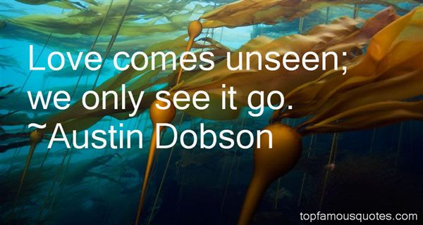 Austin Dobson Quotes
