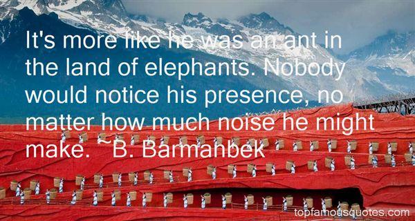 B. Barmanbek Quotes