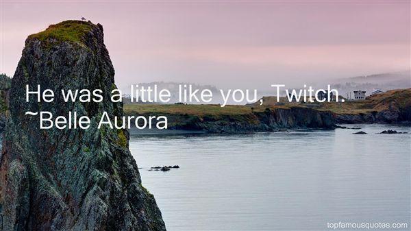 Belle Aurora Quotes