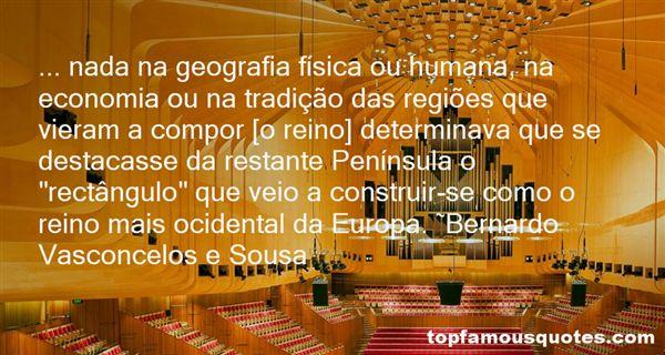 Bernardo Vasconcelos E Sousa Quotes
