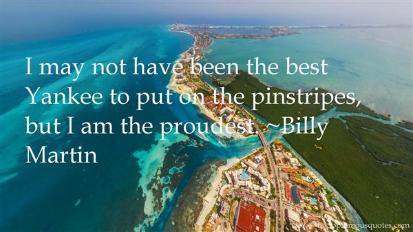 Billy Martin Quotes