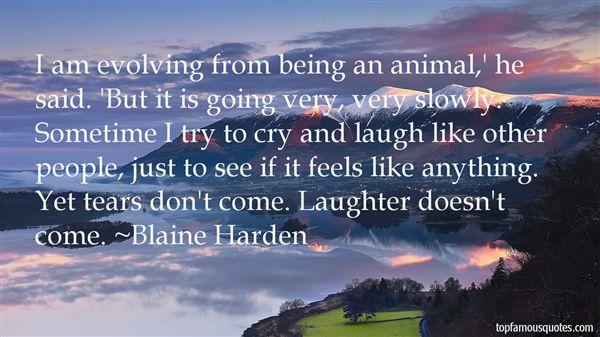 Blaine Harden Quotes