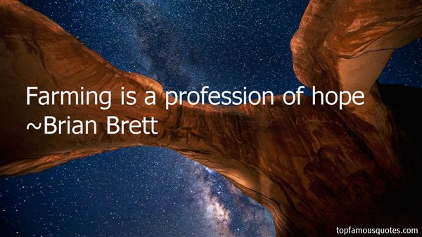 Brian Brett Quotes