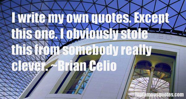 Brian Celio Quotes