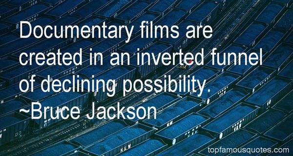 Bruce Jackson Quotes