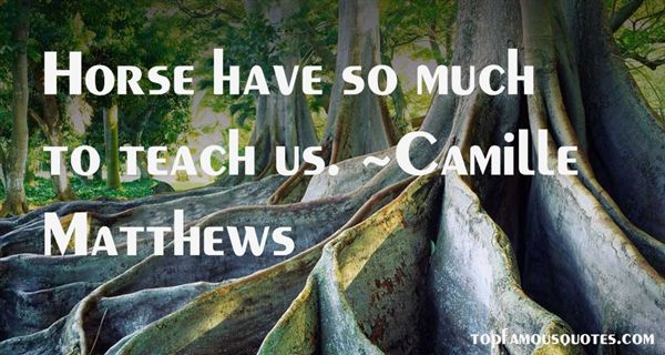 Camille Matthews Quotes