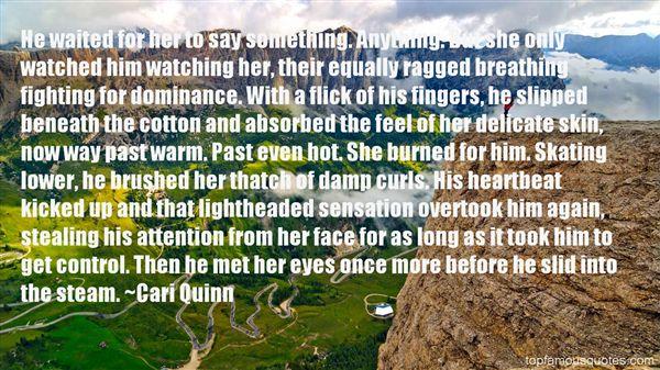 Cari Quinn Quotes