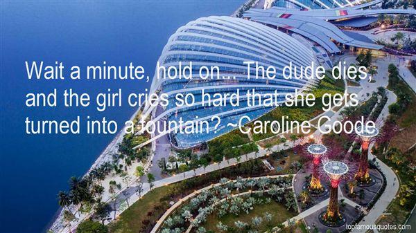 Caroline Goode Quotes