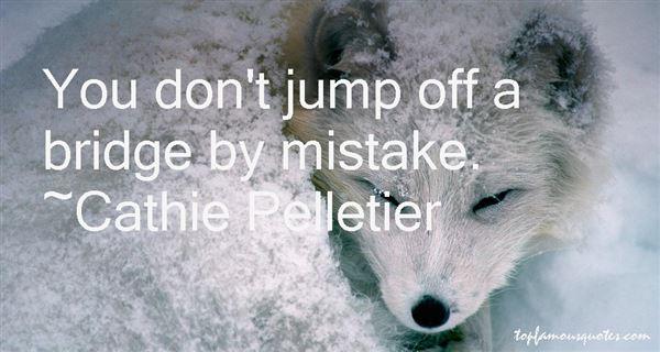 Cathie Pelletier Quotes