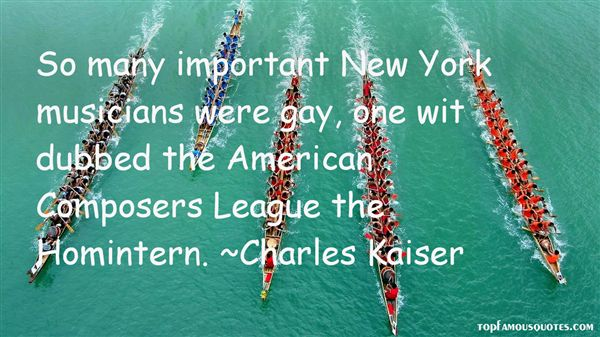 Charles Kaiser Quotes