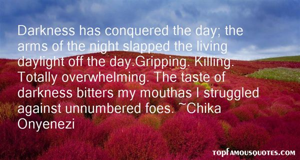 Chika Onyenezi Quotes
