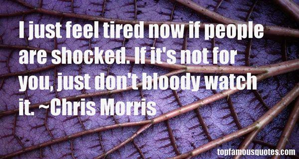 Chris Morris Quotes