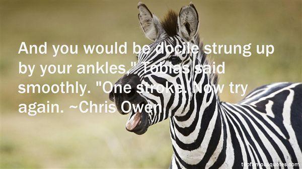 Chris Owen Quotes