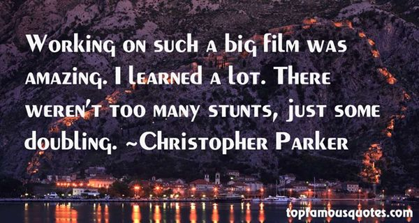 Christopher Parker Quotes