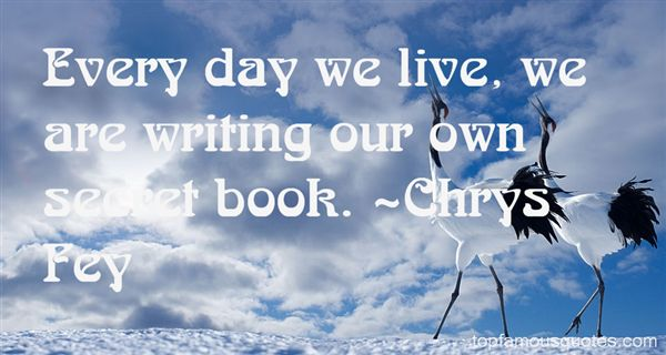 Chrys Fey Quotes