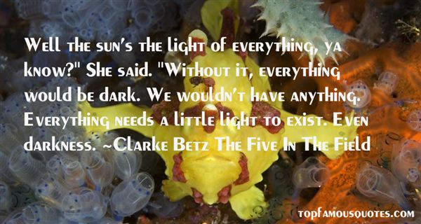Clarke Betz The Five In The Field Quotes