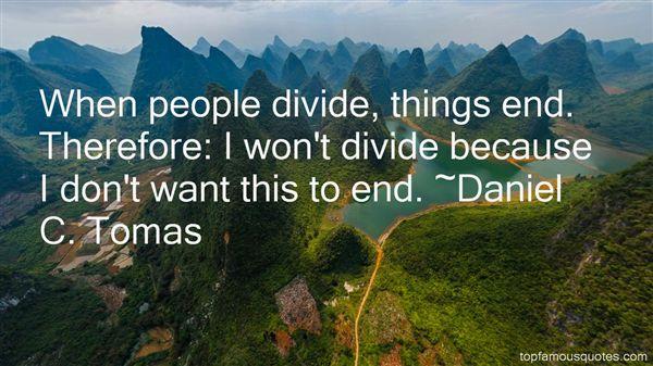Daniel C. Tomas Quotes