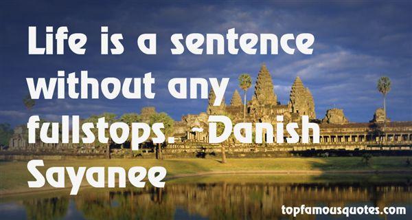 Danish Sayanee Quotes