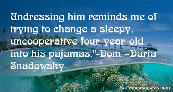 Daria Snadowsky Quotes