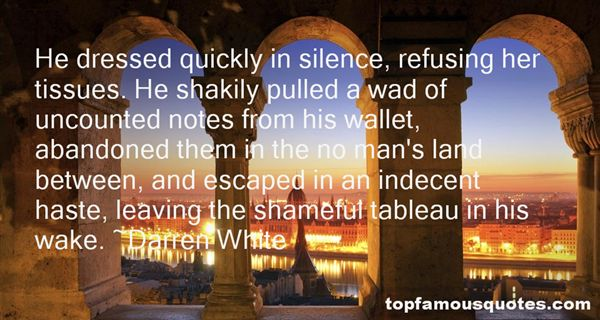 Darren White Quotes