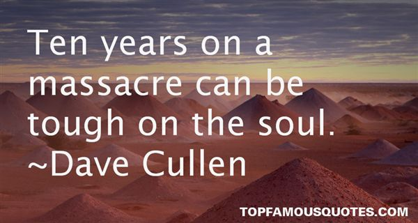 Dave Cullen Quotes