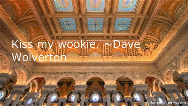 Dave Wolverton Quotes