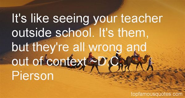 D.C. Pierson Quotes