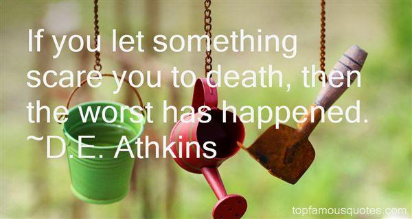 D.E. Athkins Quotes
