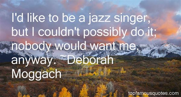 Deborah Moggach Quotes