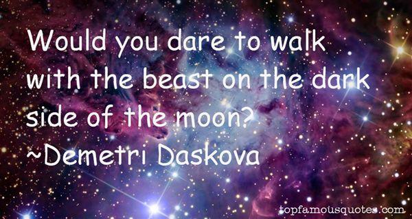 Demetri Daskova Quotes