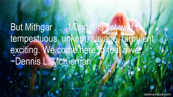 Dennis L. McKiernan Quotes