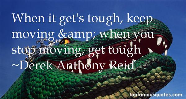 Derek Anthony Reid Quotes
