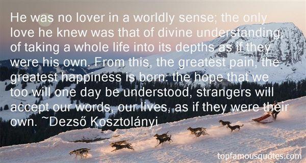 Dezso Kosztolányi Quotes