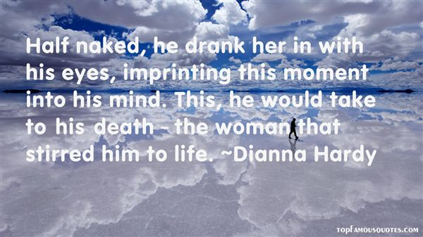 Dianna Hardy Quotes
