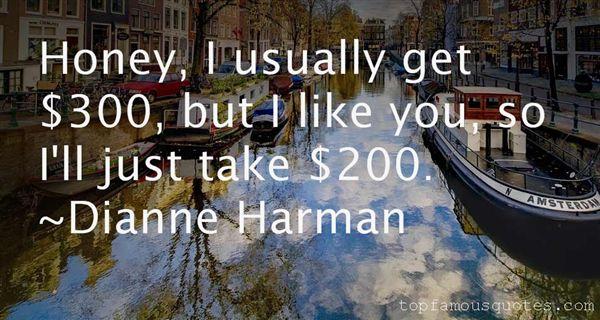 Dianne Harman Quotes