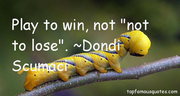 Dondi Scumaci Quotes