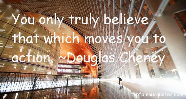 Douglas Cheney Quotes